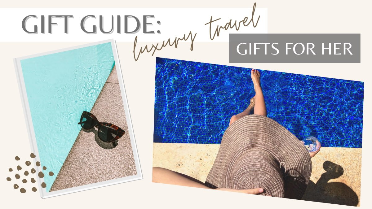 luxury travel gifts for her